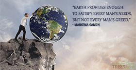 Earth provides enough to satisfy every man