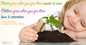 Plants grow when you give them water and care. Children grow when you give them love and attention